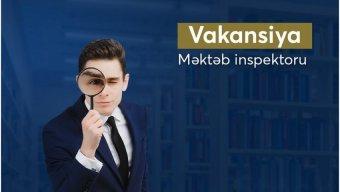 """Nazirlikdə """"Məktəb inspektoru"""" vakansiyası ELAN EDİLDİ"""
